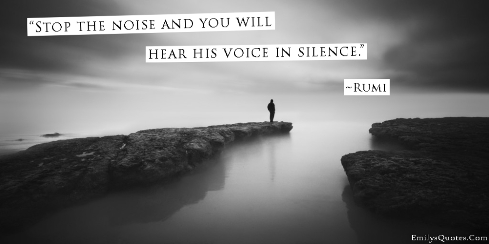 EmilysQuotes.Com-wisdom-great-noise-voice-silence-god-faith-Rumi